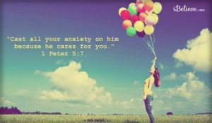 cast all your anxiety on Him