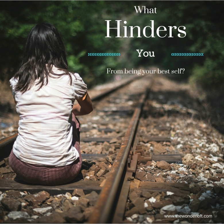 What hinders you from being your best self?
