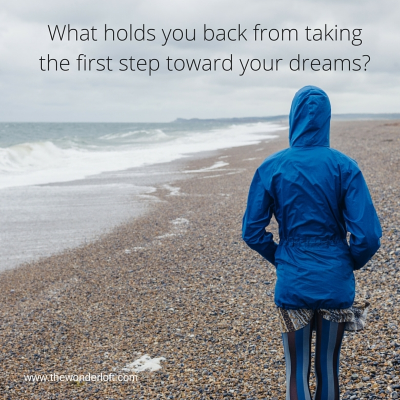 What holds you back from taking the first step into a