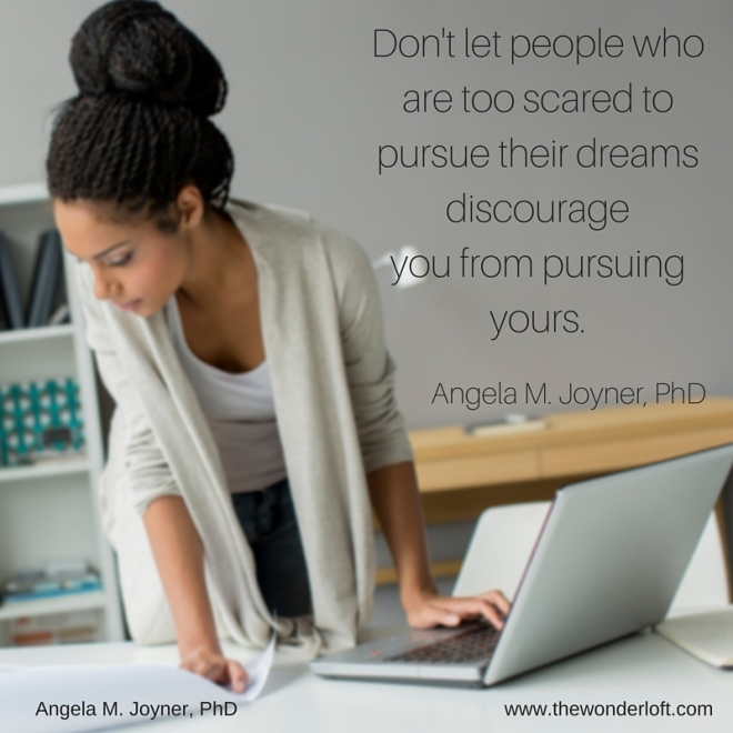 Don't let people who are too scared to pursue their dreams-2